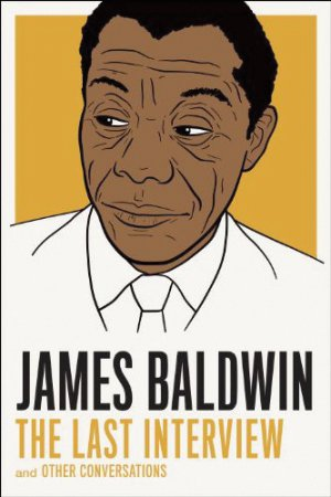 James Baldwin, The Last Interview.jpg